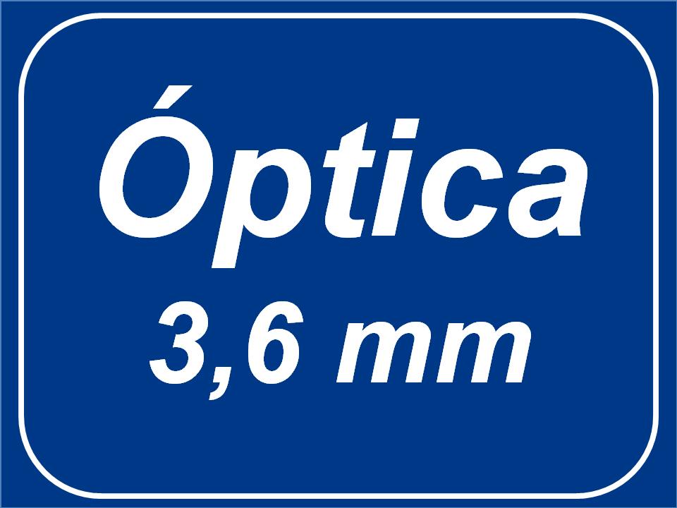 Óptica Fija - 3,6mm
