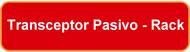 Transceptor Pasivo para Rack